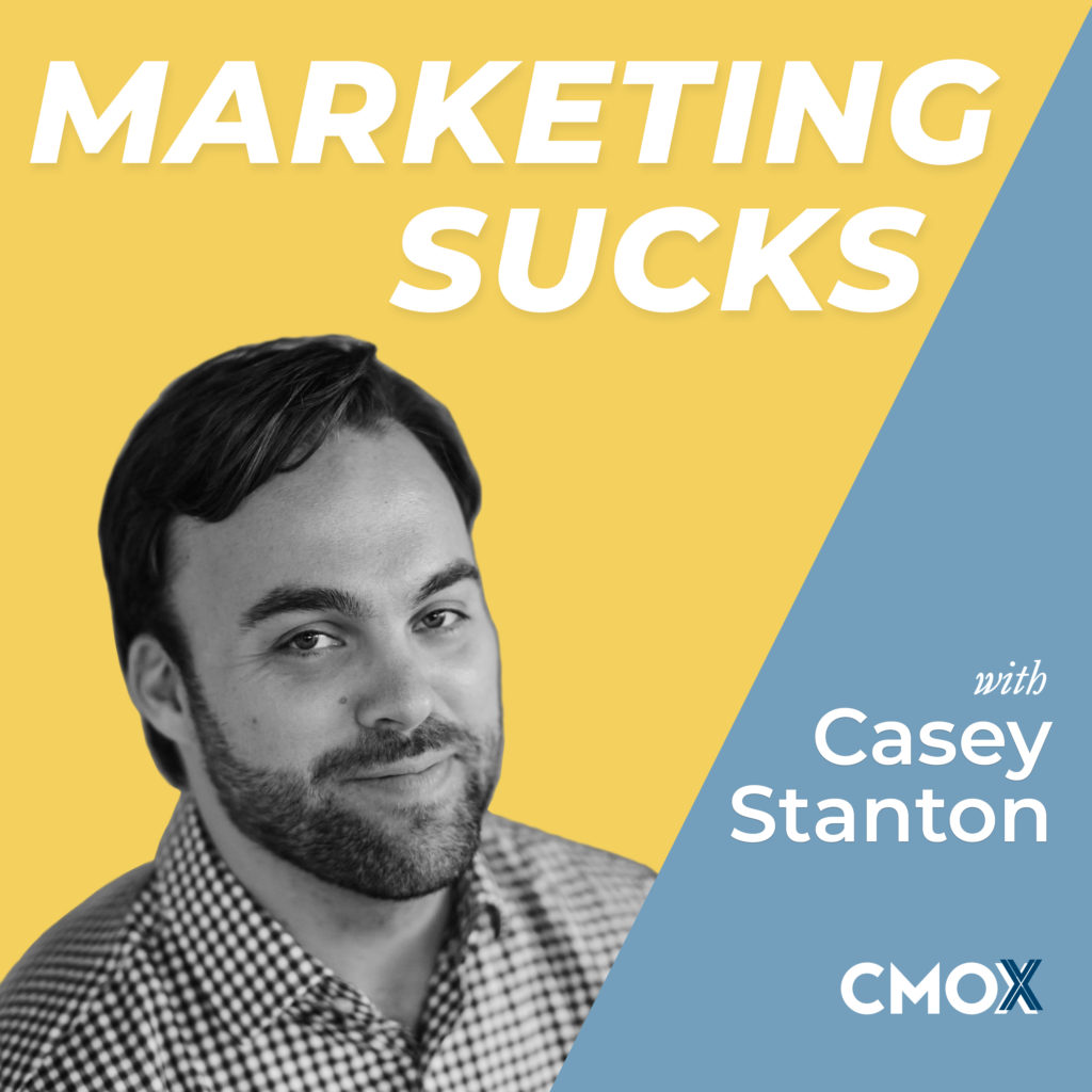 Marketing Sucks Podcast with Casey Stanton of CMOx